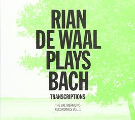 Johann Sebastian Bach: Rian de Waal plays Bach, Transcriptions (Valthermond Recordings)