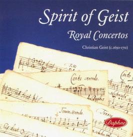 Christian Geist: Spirit of Geist - Royal Concertos (Daphne)
