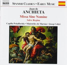 Juan de Anchieta: Missa Sine Nomine, Salve Regina (Naxos)