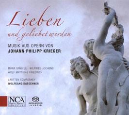 Johann Philipp Krieger: Lieben und geliebet werden (Musik aus Opern) (SACD, NCA Classical)