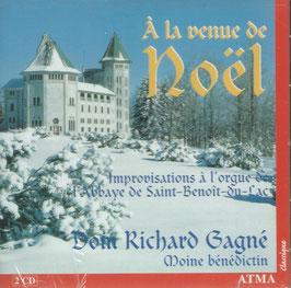 À la venue de Noël, Improvisantions à l'orgue de l'Abbaye de Saint-Benoit-du Lac (2CD, Atma)
