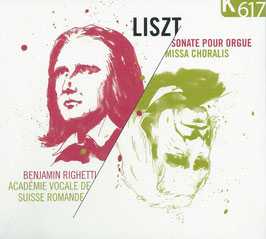 Franz Liszt: Missa Choralis, Sonate pour Orgue (K617)