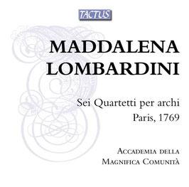 Maddalena Lombardini: Sei Quartetti per archi, Paris 1769 (Tactus)