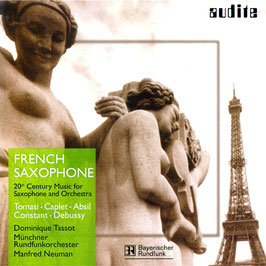 French Saxophone, 20th Century Music for Saxophone and Orchestra: Tomasi, Caplet, Absil, Constant, Debussy (Audite)