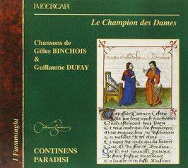 Le Champion des Dames, Chansons de Gilles Binchois & Guillaume Dufay (Ricercar)