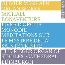 Olivier Messiaen: Organ Works, Livre d'Orgue, Monodie, Meditations sur le Mystere de la Sainte Trinite (2CD, Delphian)