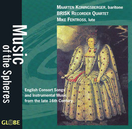 Music of the Spheres: English Concort Songs and Instrumental Music from the late 16th Century (Globe)