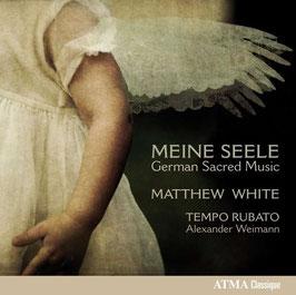Meine Seele, German Sacred Music (Atma)