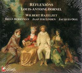 Louis Antoine Dornel: Reflexions (Glossa)