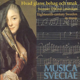 Hvad glans behag och smak, Eighteenth-century Sweden in music (Musica Sveciae)