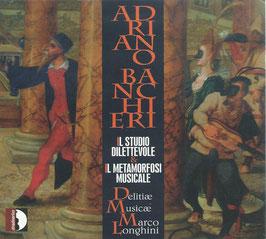 Adriano Banchieri: Il studio dilettevole, Il metamorfosi musicale (Stradivarius)