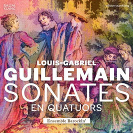 Louis-Gabriel Guillemain: Sonates en Quatuors (Raumklang)