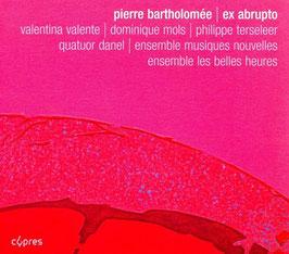 Pierre Bartholomée: Ex abrupto (2CD, Cypres)