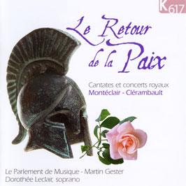 Michel Pignolet de Montéclair, Louis-Nicolas Clérambault: Le Retour de la Paix (K617)