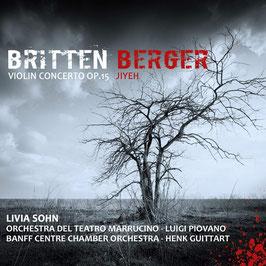 Benjamin Britten: Violin Concerto op. 15, Jonathan Berger: Jiyeh (Eloquentia)