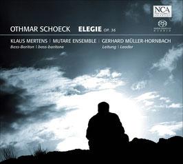 Othmar Schoeck: Elegie (SACD, NCA)