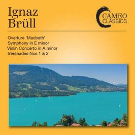 Ignaz Brüll: Overture Macbeth, Symphony in E minor, Violin Concerto in A minor, Serenades 1 & 2 (2CD, Cameo Classics)
