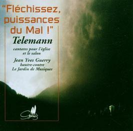 Georg Philipp Telemann: Fléchissez puissances du Mal, Cantates pour l'église et le salon (Cyprès)