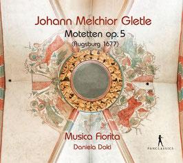 Johann Melchior Gletle: Motetten op. 5 (Augsburg 1677) (4CD, Pan Classics)