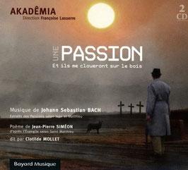 Johann Sebastian Bach: Une Passion et ils me cloueront sur le bois (2CD, Bayard Musique)