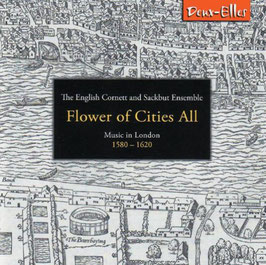 Flower of Cities All, Music in London 1580-1620 (Deux-Elles)