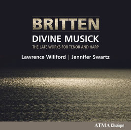 Benjamin Britten: Divine Musicke, The Late works for Tenor and Harp (Atma)