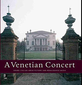 A Venetian Concert: Grand Italian Architecture and Renaissance Music (4CD, luxueus boek 29x29cm, EarBooks)