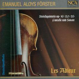 Emanuel Aloys Förster: Streichquintette op. 19/20/26, Fantasie und Sonate (2CD, NCA)
