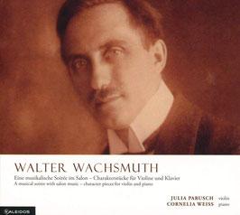 Walter Wachsmuth: Ein musikalische Soirée im Salon, Charakterstücke für Violine und Klavier (Kaleidos)