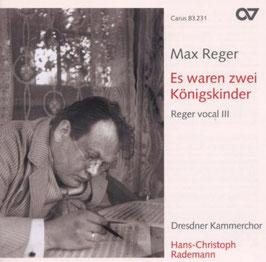 Max Reger: Es waren zwei Königskinder, Reger vocal III (Carus)