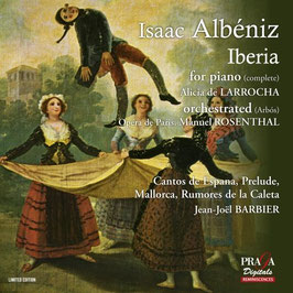 Isaac Albéniz: Iberia for piano & orchestrated (2SACD, Praga)