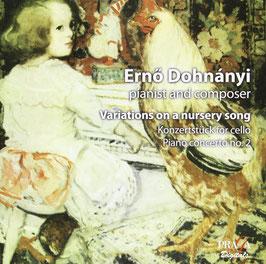 Ernó Dohnányi: Pianist and composer, Variations on a nursery song, Konzertstück for cello, Piano concerto no. 2 (SACD, Praga)