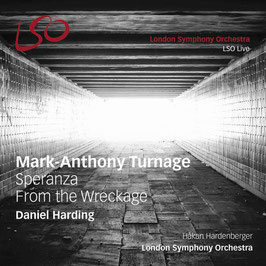 Mark-Anthony Turnage: Speranza, From the Wreckage (SACD, LSO Live)