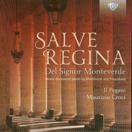 Claudio Monteverdi: Salve Regina del Signor Monteverde, Newly discovered pieces by Monteverdi and Frescobaldi
