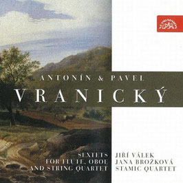 Antonin Vranicky, Pavel Vranicky (Paul Wranitzsky): Sextets for flute, oboe and string quartet (Supraphon)