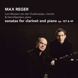 Max Reger: Sonatas for clarinet and piano op. 107 & 49 (Challenge Classics)