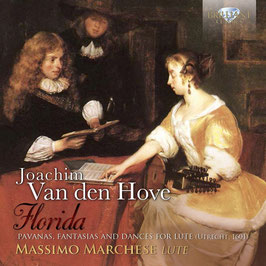 Joachim van den Hove: Florida, Pavanas, Fantasias and Dances for Lute, Utrecht 1601 (Brilliant)