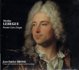 Nicolas Lebegue: Premier Livre d'orgue (2CD, Arion)