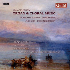 19th Century Organ & Choral Music: Forchhammer, Kirchner, Ricker, Rheinberger (Guild)