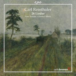 Carl Reinthaler: 26 Lieder (CPO)