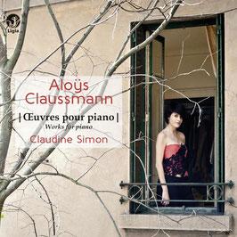 Aloÿs Claussmann: Oeuvres pour piano (Ligia Digital)