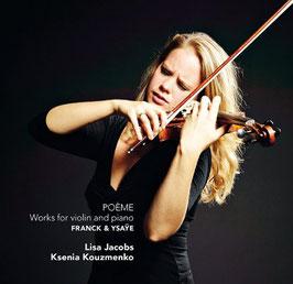 Eugène Ysaÿe, César Franck: Poème, Works for violin and piano (Challenge Classics)