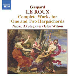 Gaspard Le Roux: Complete Works for One and Two Harpsichords (Naxos)