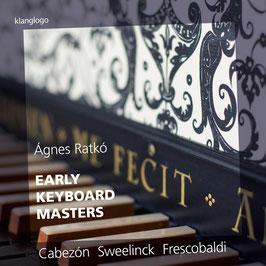 Early Keyboard Masters: Cabezón, Bull, Sweelinck, Frescobaldi, Kerll (Klanglogo, Rondeau)