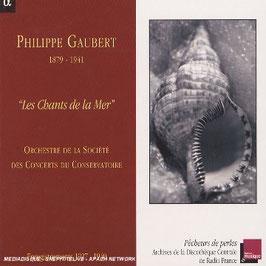 Philippe Gaubert: Les Chants de la Mer (Alpha)