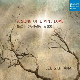 A Song of Divine Love: Bach, Santana, Weiss (Deutsche Harmonia Mundi)