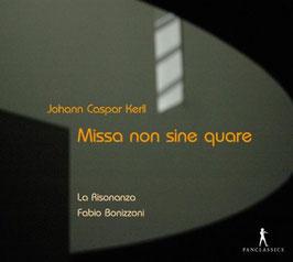 Johann Kaspar Kerll: Missa non sine quare (Pan Classics)