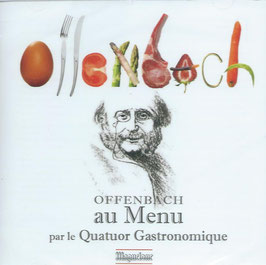Jacques Offenbach: Offenbach au Menu (Maguelone)