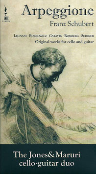 Arpeggione: Original works for cello and guitar by Schubert, Legnani, Bobrowicz, Gatayes, Romberg, Schiker (2CD, EMEC)