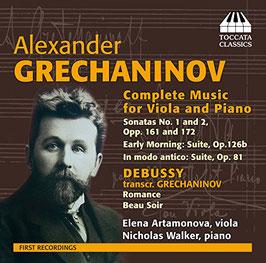 Aleksandr Tikhonovich Grechaninov: Complete Music for Viola and Piano (Toccata)